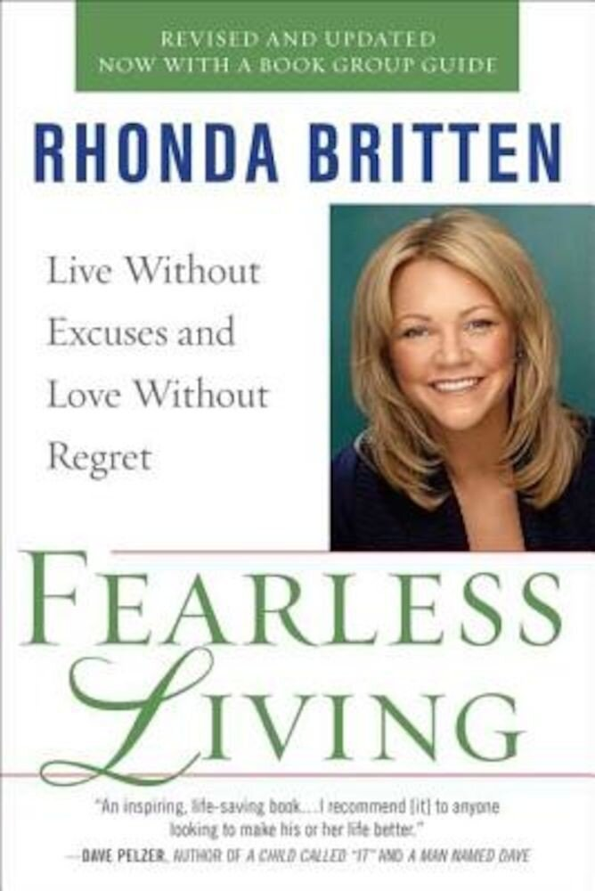 Fearless Living: Live Without Excuses and Love Without Regret, Paperback