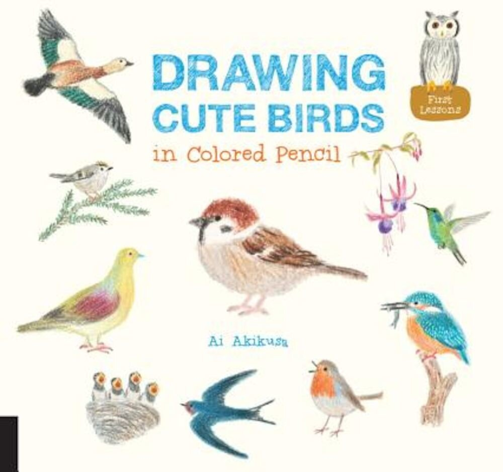 Drawing Cute Birds in Colored Pencil, Paperback