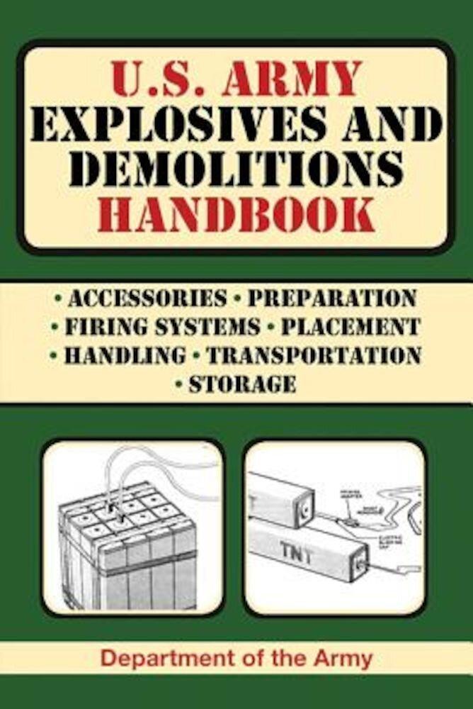 U.S. Army Explosives and Demolitions Handbook, Paperback