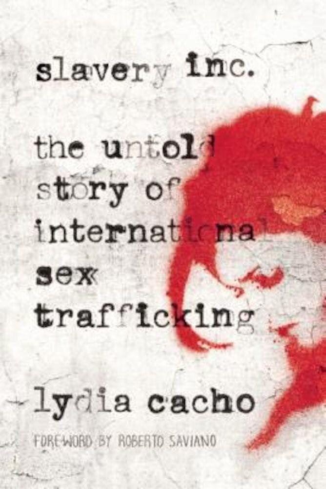 Slavery Inc: The Untold Story of International Sex Trafficking, Paperback