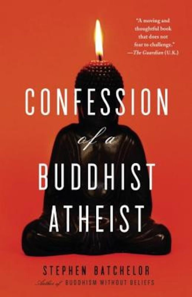 Confession of a Buddhist Atheist, Paperback