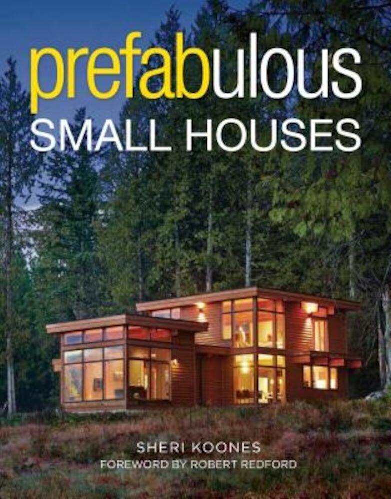 Prefabulous Small Houses, Hardcover