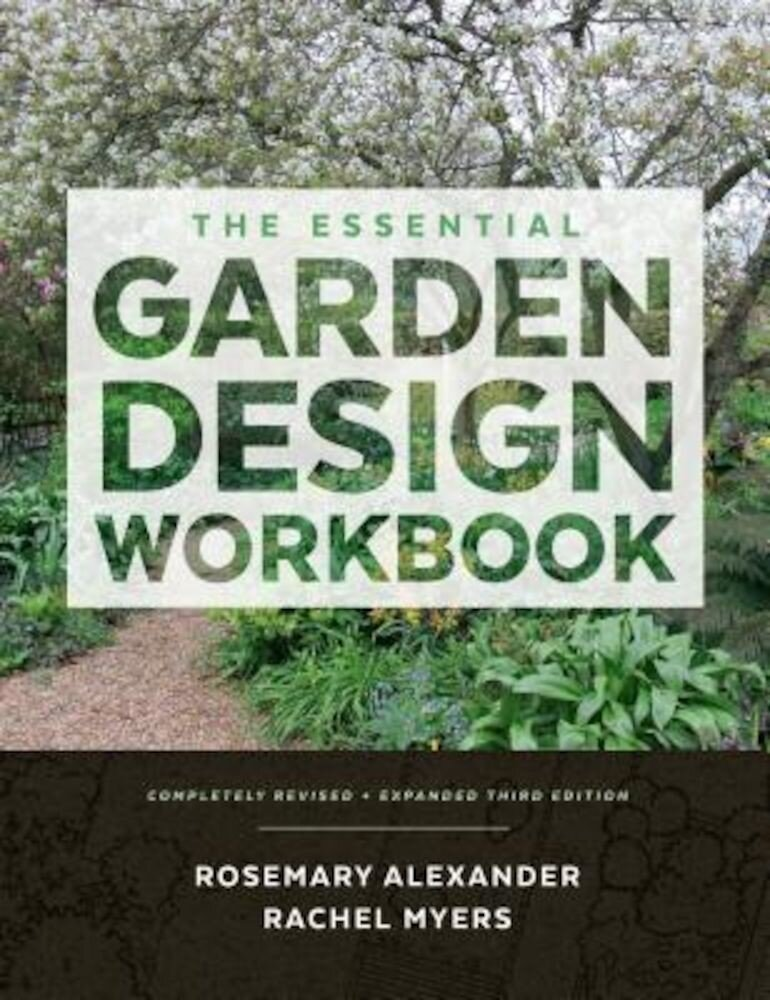 The Essential Garden Design Workbook: Completely Revised and Expanded, Hardcover