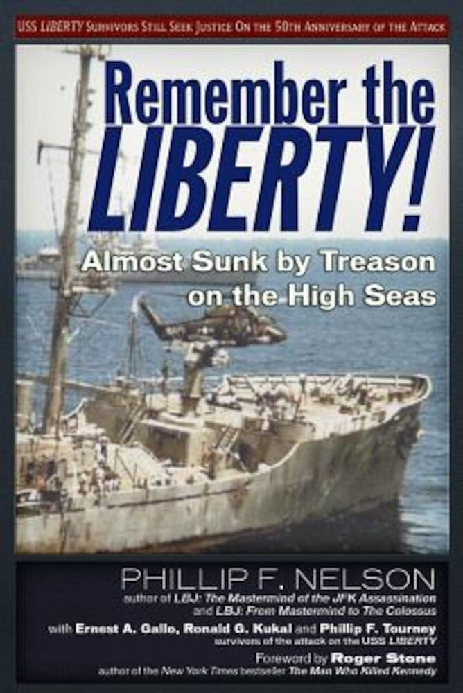 Remember the Liberty!: Almost Sunk by Treason on the High Seas, Paperback