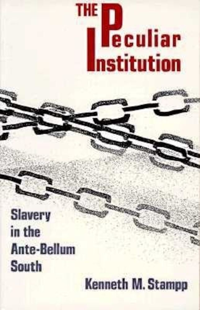 Peculiar Institution: Slavery in the Ante-Bellum South, Paperback
