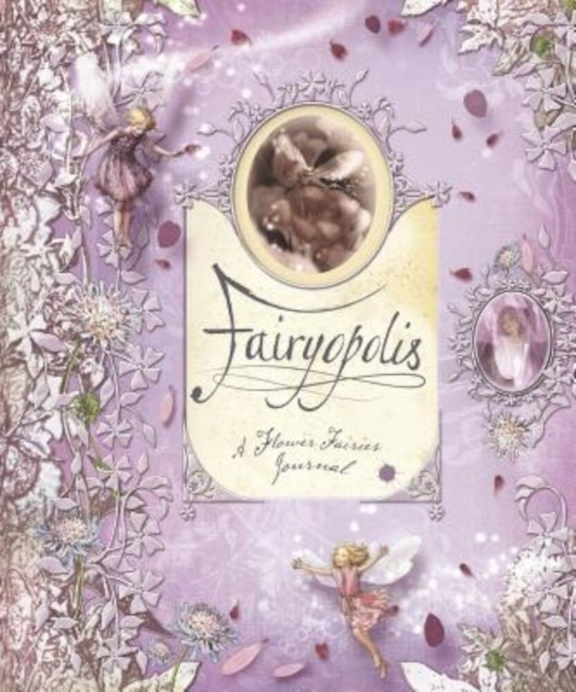 Fairyopolis: A Flower Fairies Journal [With Cards and Envelope and Stone on Cover and Postcard], Hardcover