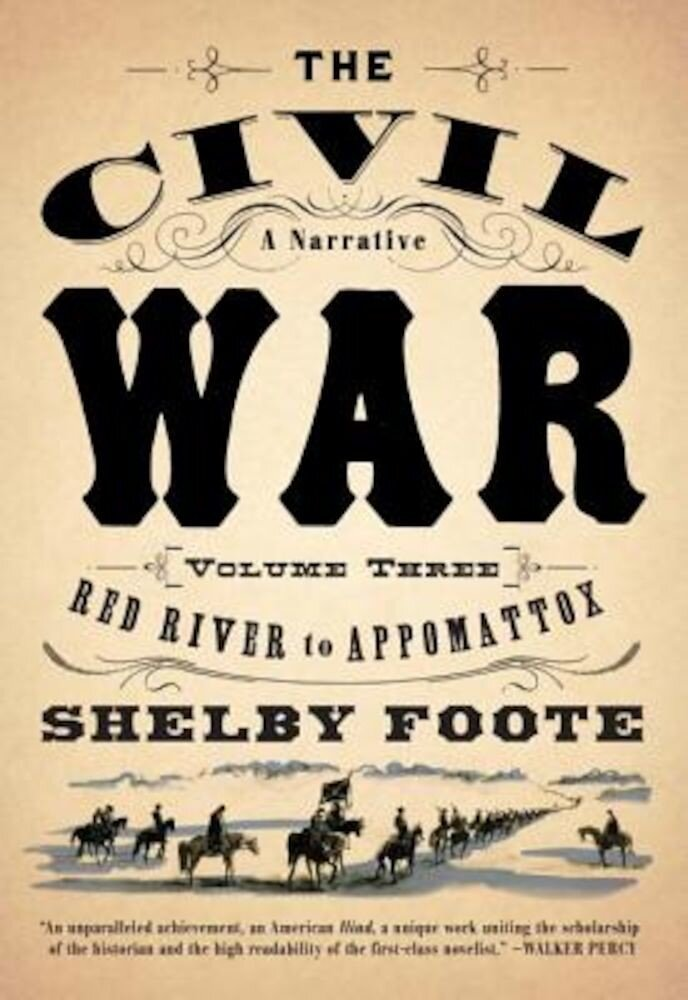 The Civil War: V3 Red River to Appomattox, Paperback