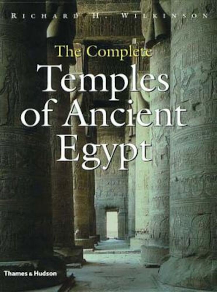 The Complete Temples of Ancient Egypt, Hardcover