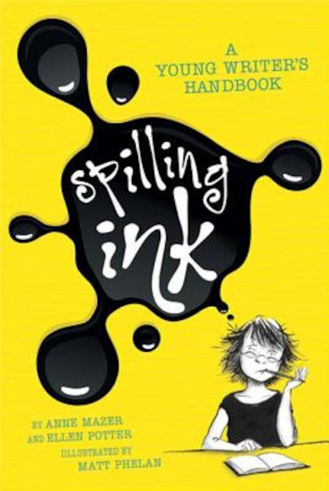 Spilling Ink: A Young Writer's Handbook, Paperback