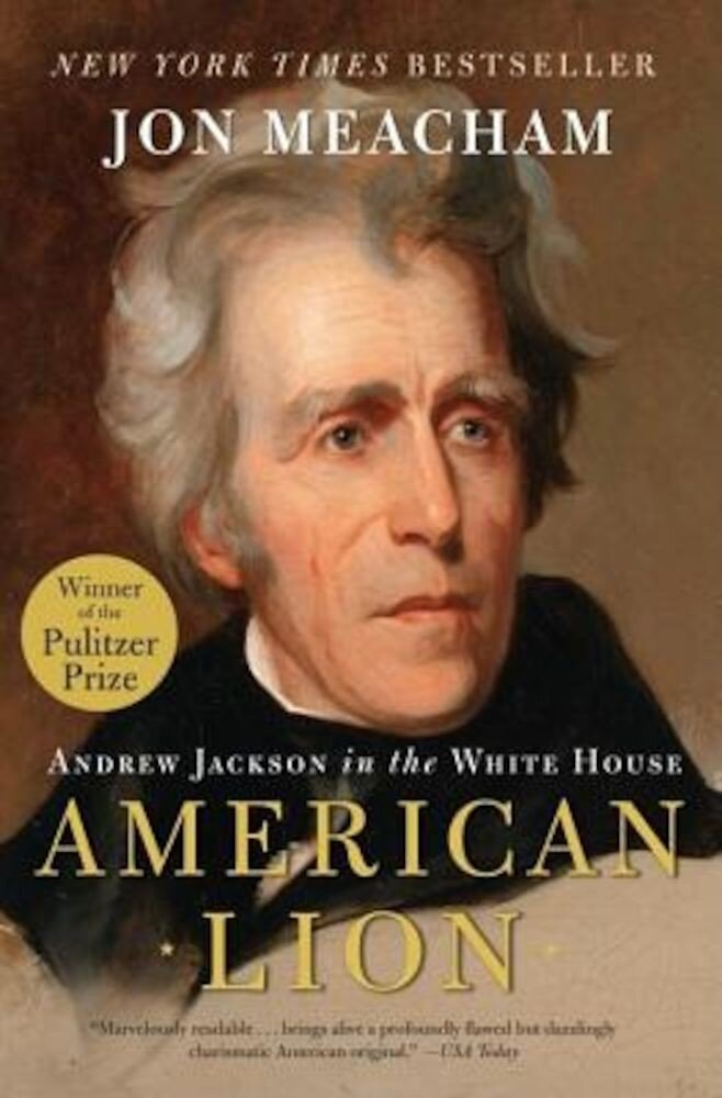American Lion: Andrew Jackson in the White House, Paperback