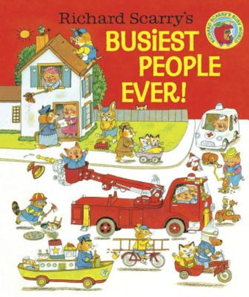 Richard Scarry's Busiest People Ever!, Hardcover