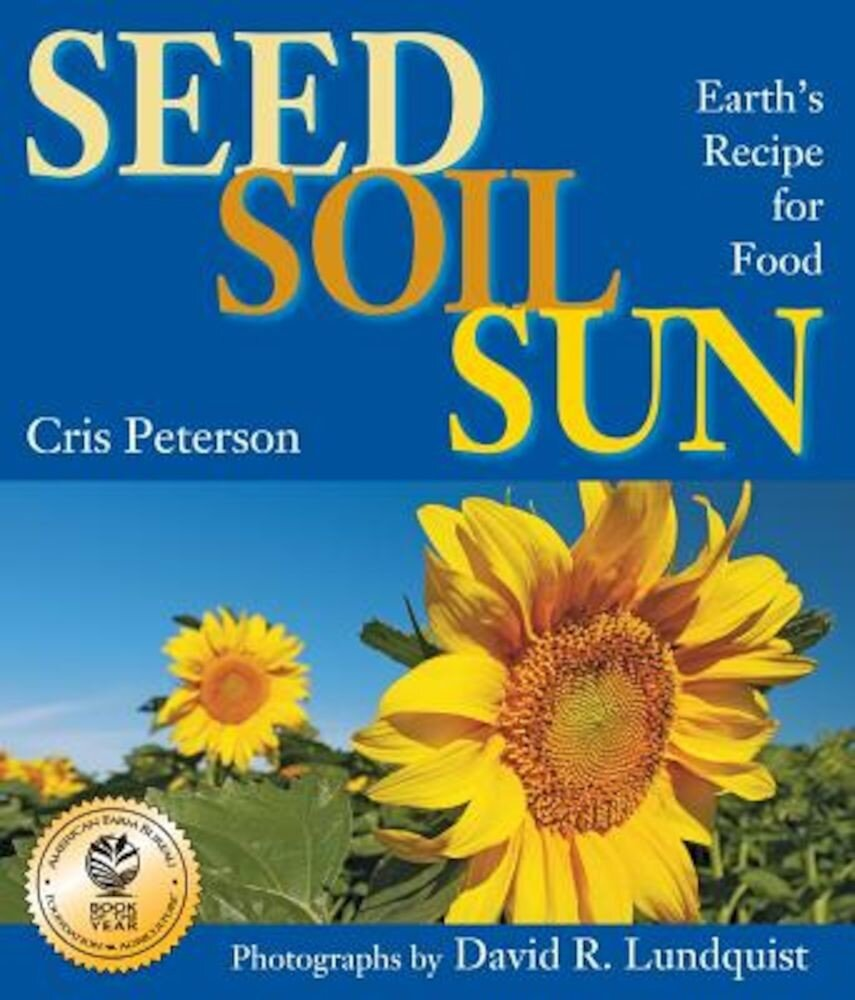 Seed, Soil, Sun: Earth's Recipe for Food, Paperback