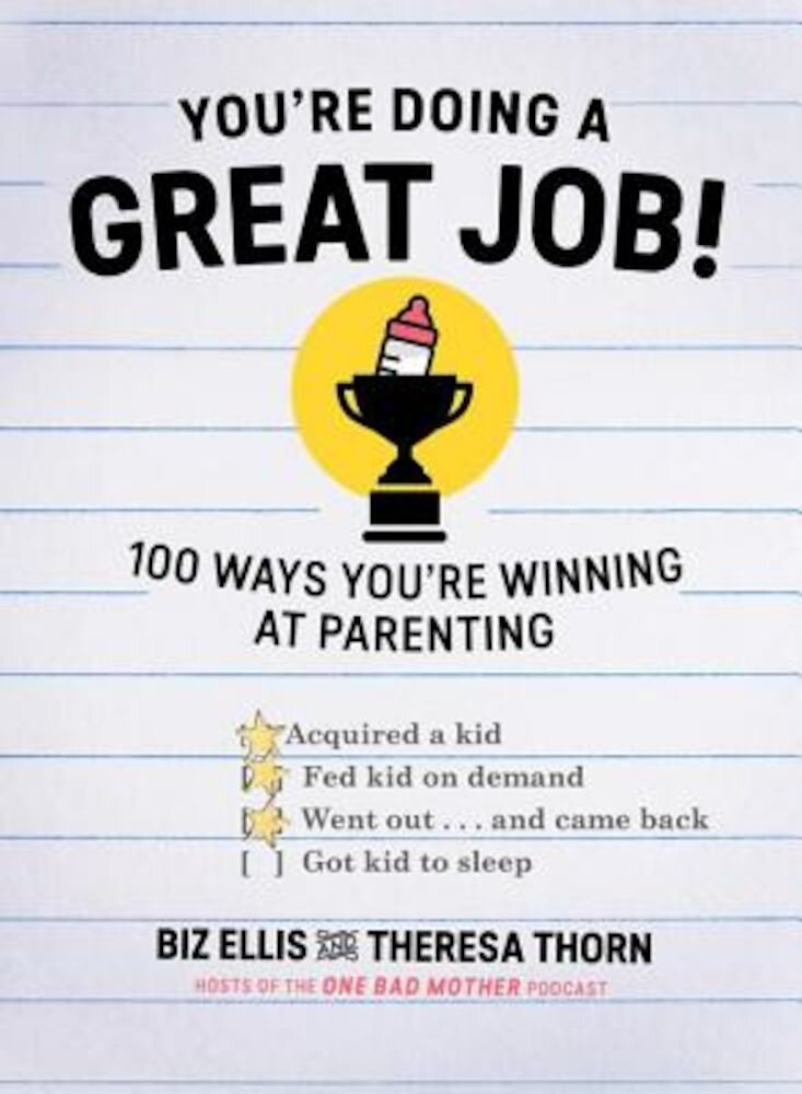 You're Doing a Great Job!: 100 Ways You're Winning at Parenting, Hardcover