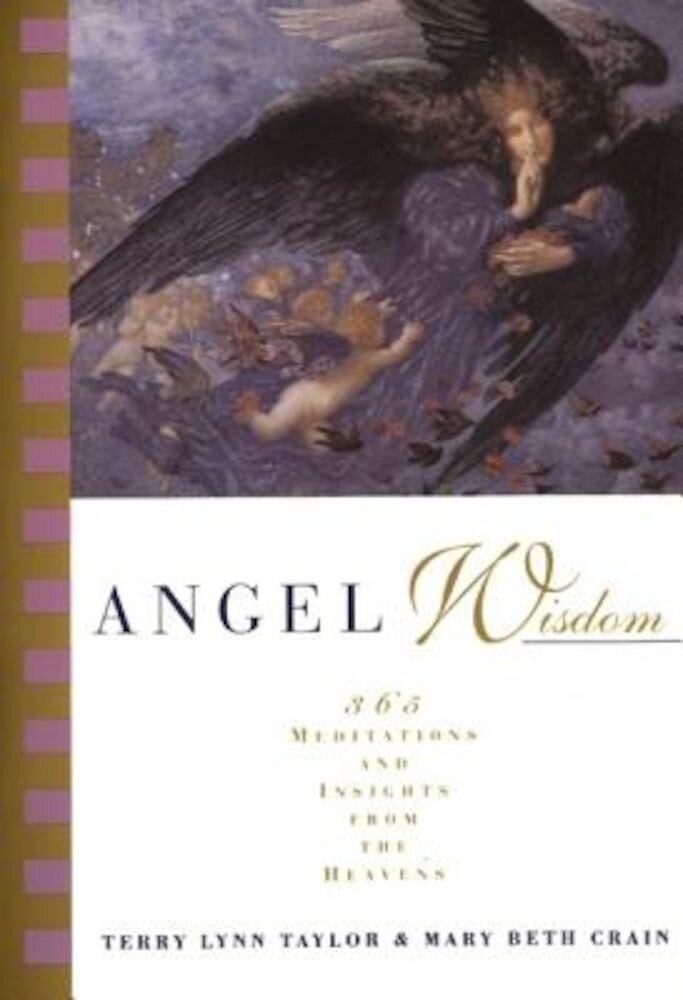 Angel Wisdom: 365 Meditations and Insights from the Heavens, Paperback