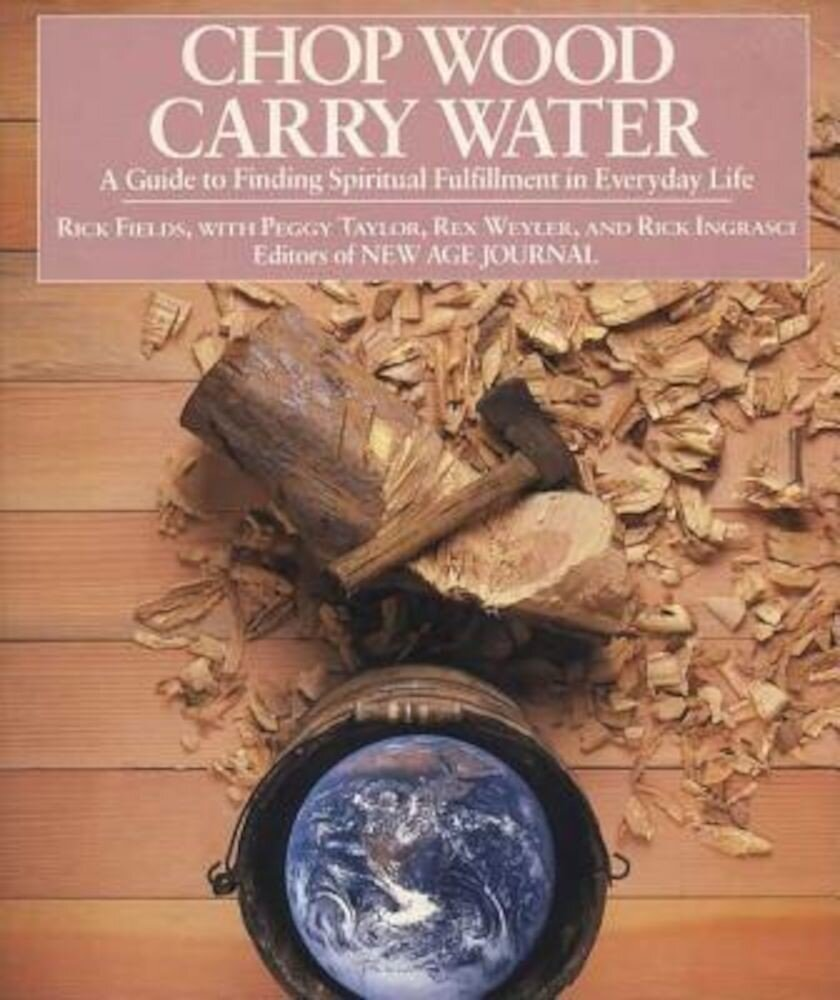 Chop Wood, Carry Water, Paperback