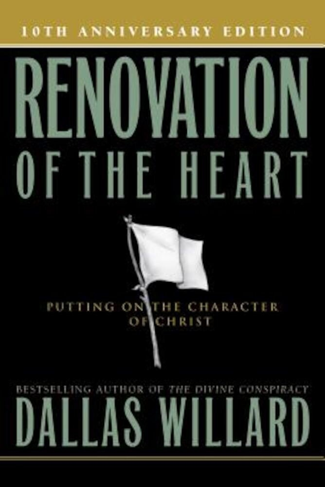 Renovation of the Heart: Putting on the Character of Christ, Paperback