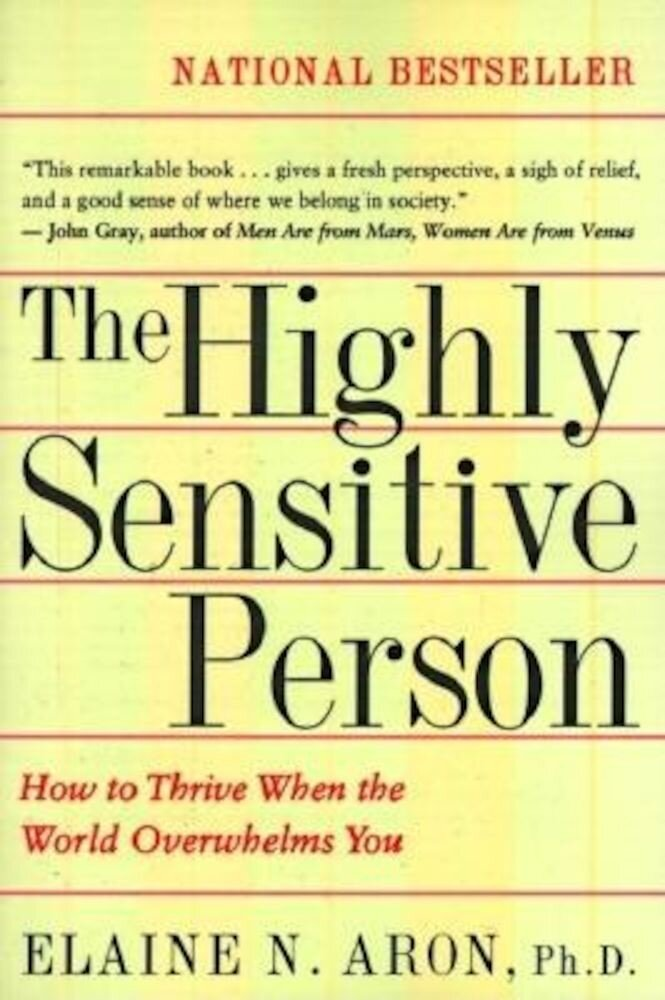 The Highly Sensitive Person: How to Thrive When the World Overwhelms You, Paperback