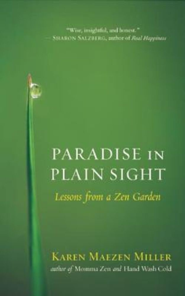 Paradise in Plain Sight: Lessons from a Zen Garden, Paperback