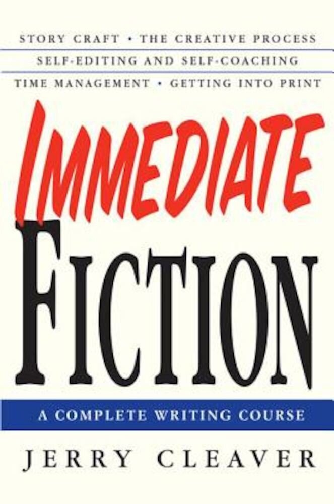 Immediate Fiction: A Complete Writing Course, Paperback