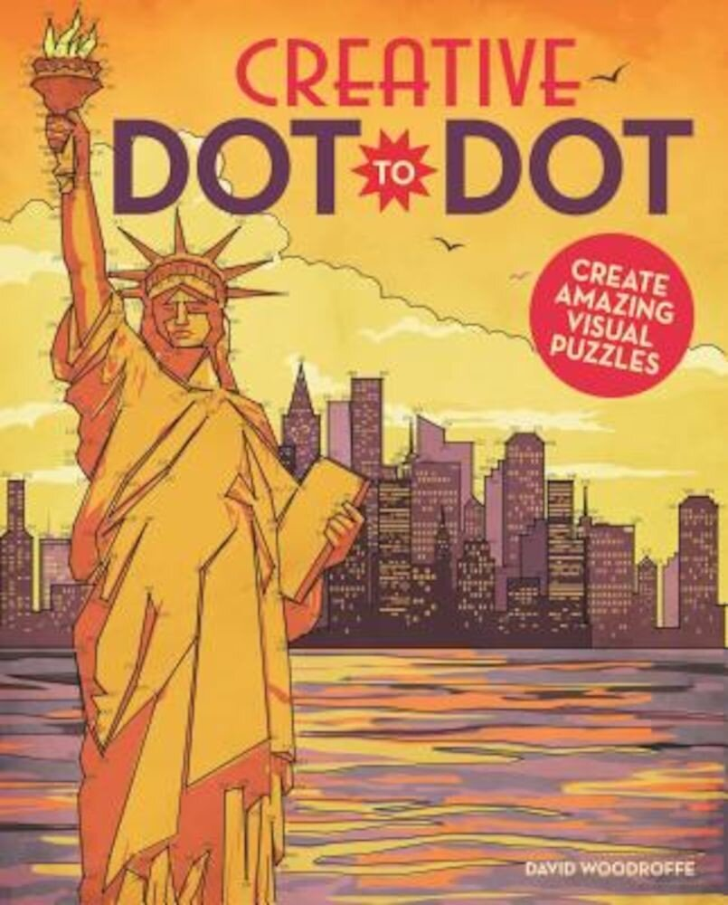 Creative Dot-To-Dot: Create Amazing Visual Pictures, Paperback