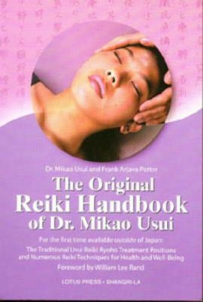 The Original Reiki Handbook of Dr. Mikao Usui: The Traditional Usui Reiki Ryoho Treatment Positions and Numerous Reiki Techniques for Health and Well-, Paperback