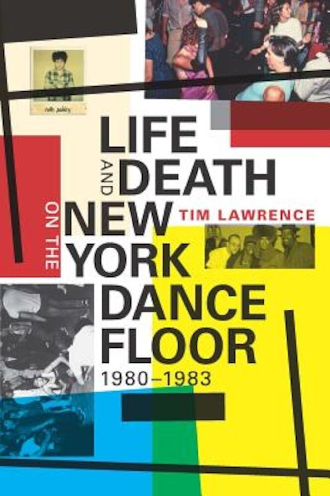 Life and Death on the New York Dance Floor, 1980-1983, Paperback