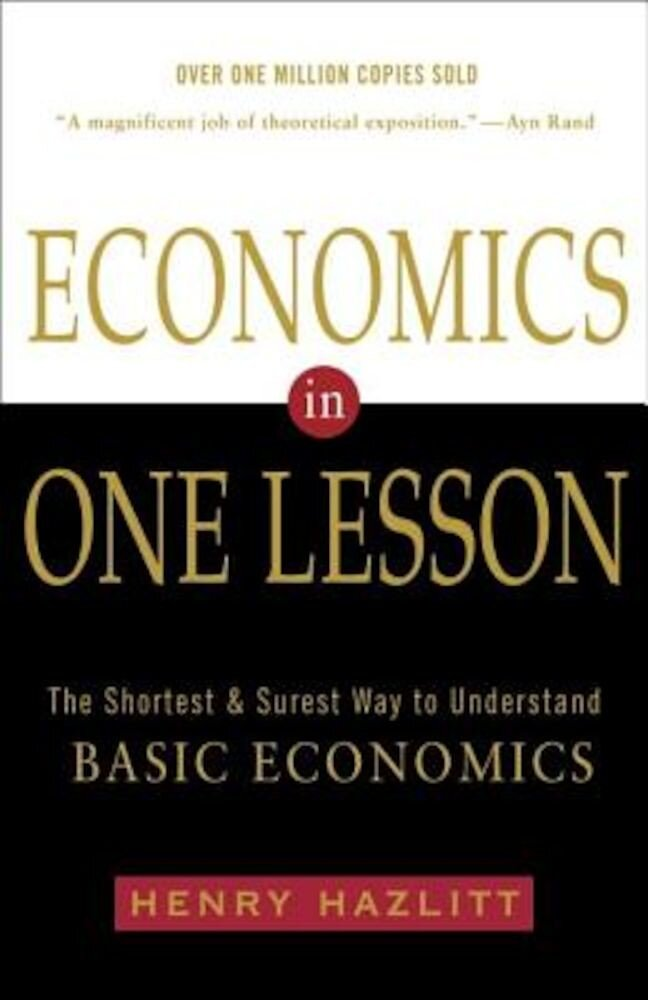 Economics in One Lesson: The Shortest and Surest Way to Understand Basic Economics, Paperback