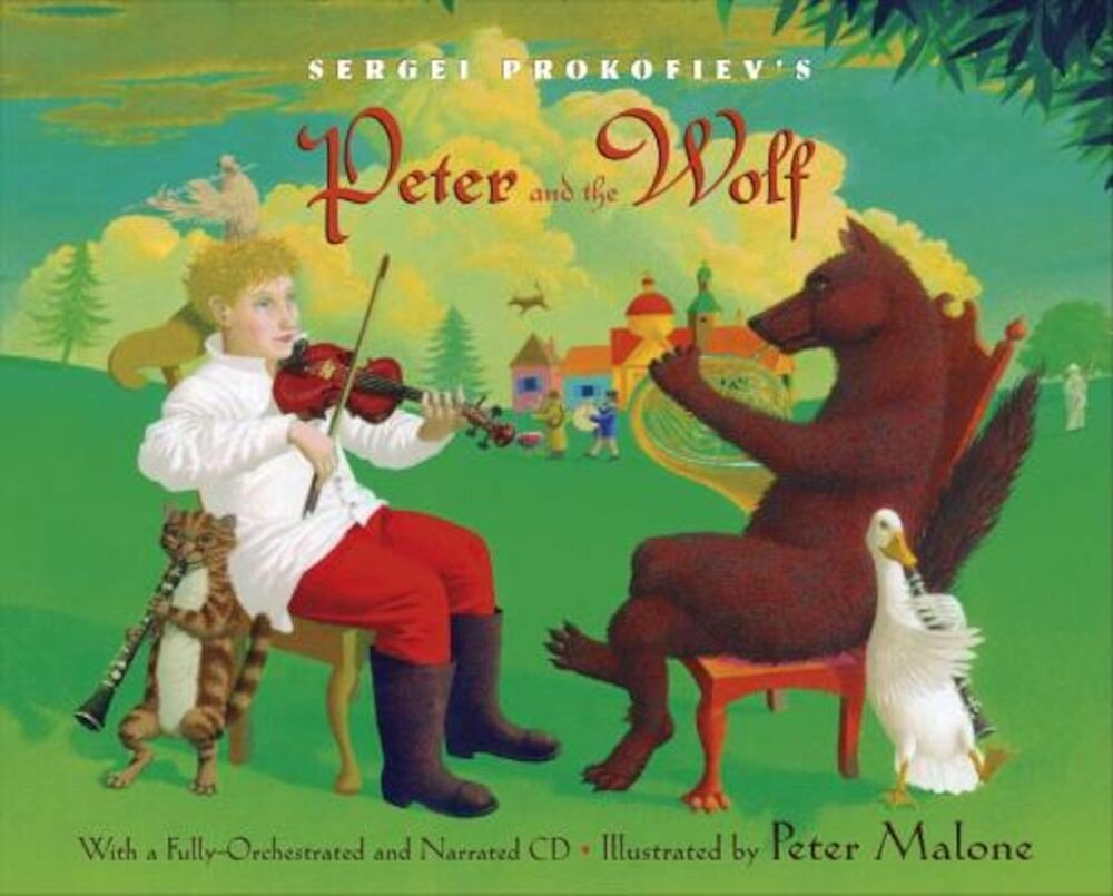 Sergei Prokofiev's Peter and the Wolf [With CD (Audio)], Hardcover