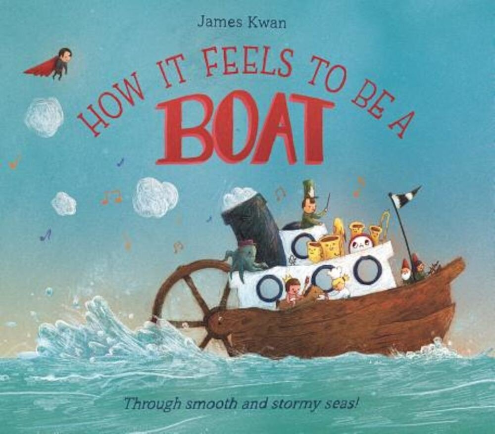 How It Feels to Be a Boat, Hardcover