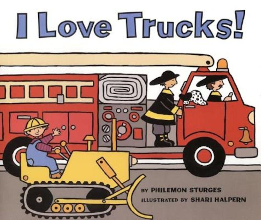 I Love Trucks!, Hardcover
