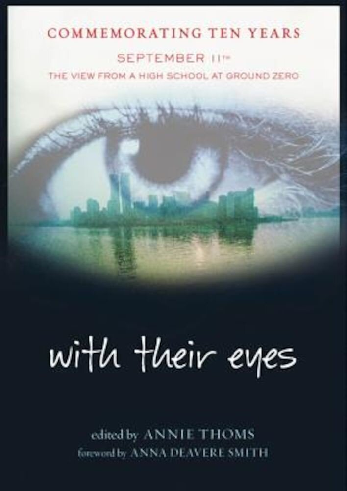 With Their Eyes: September 11th: The View from a High School at Ground Zero, Paperback