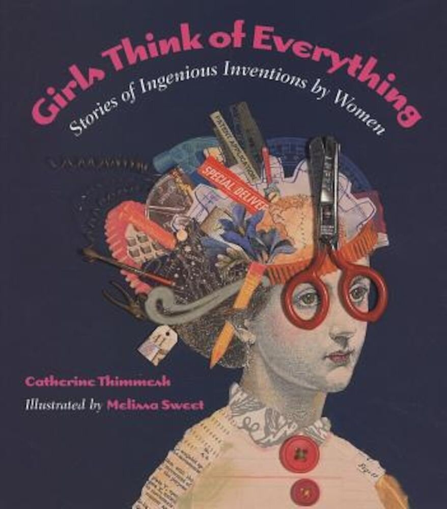 Girls Think of Everything: Stories of Ingenious Inventions by Women, Paperback