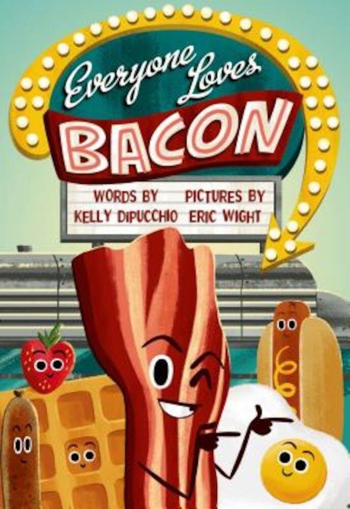 Everyone Loves Bacon, Hardcover