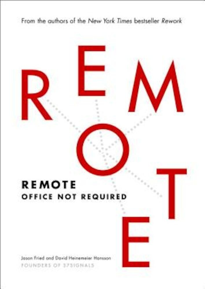 Remote: Office Not Required, Hardcover