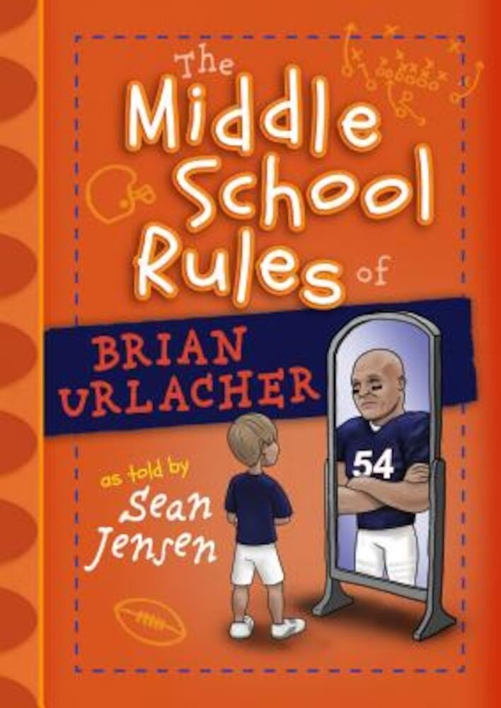 The Middle School Rules of Brian Urlacher, Hardcover