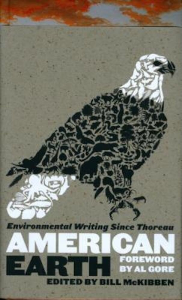 American Earth: Environmental Writing Since Thoreau, Hardcover