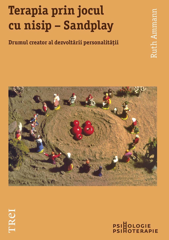 Terapia prin jocul cu nisip - Sandplay. Drumul creator al dezvoltarii personalitatii (eBook)