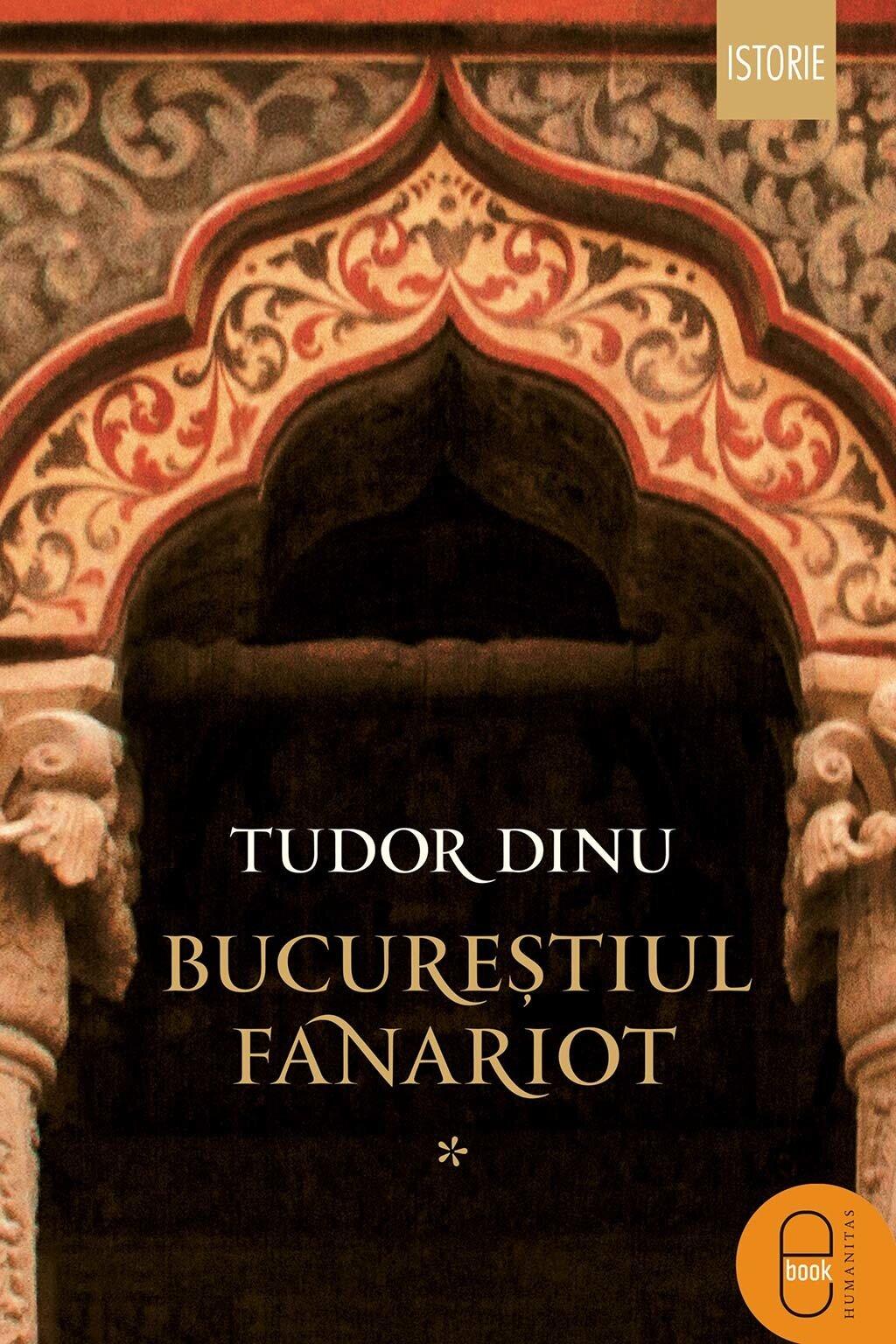 Bucurestiul fanariot. Biserici, ceremonii, razboaie - Vol. I PDF (Download eBook)