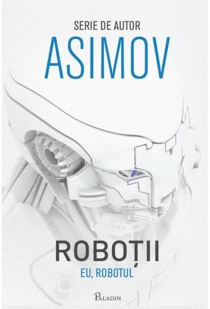 Coperta Carte Robotii 1: Eu, Robotul