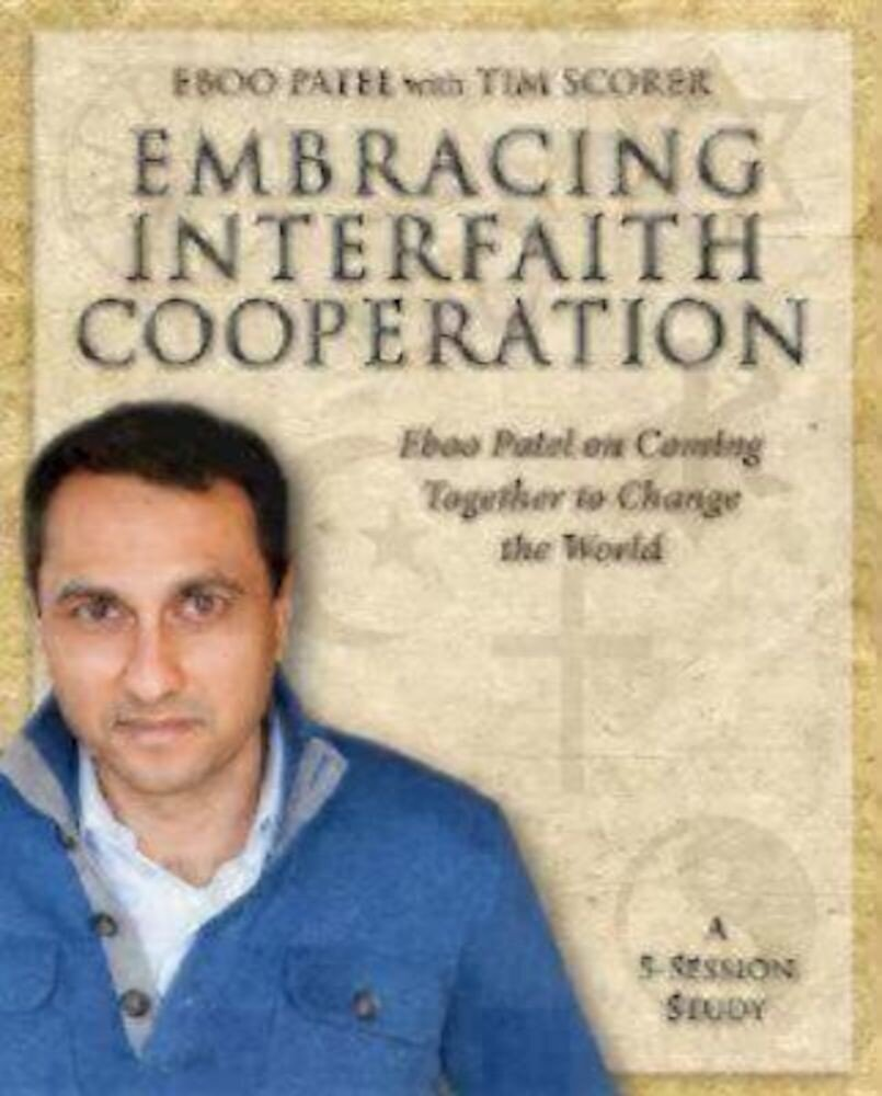 Embracing Interfaith Cooperation Participant's Workbook: Eboo Patel on Coming Together to Change the World, Paperback