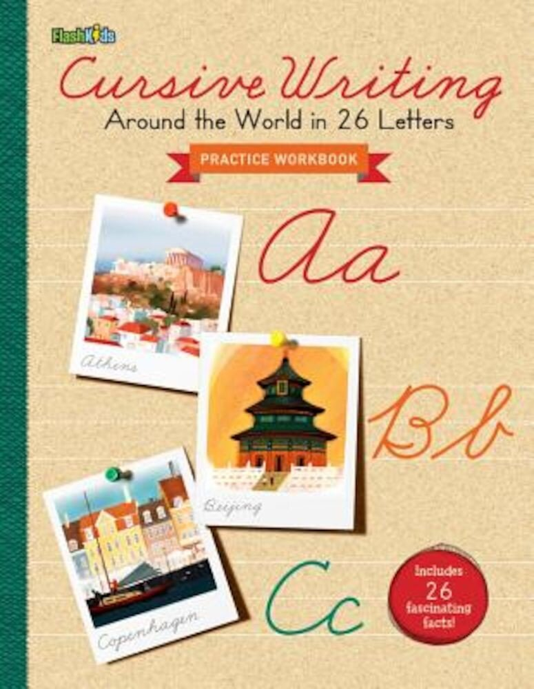Cursive Writing Practice Workbook: Around the World in 26 Letters, Paperback