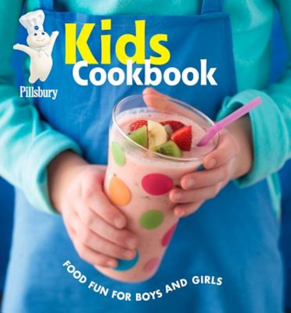 Pillsbury Kids Cookbook: Food Fun for Boys and Girls, Hardcover