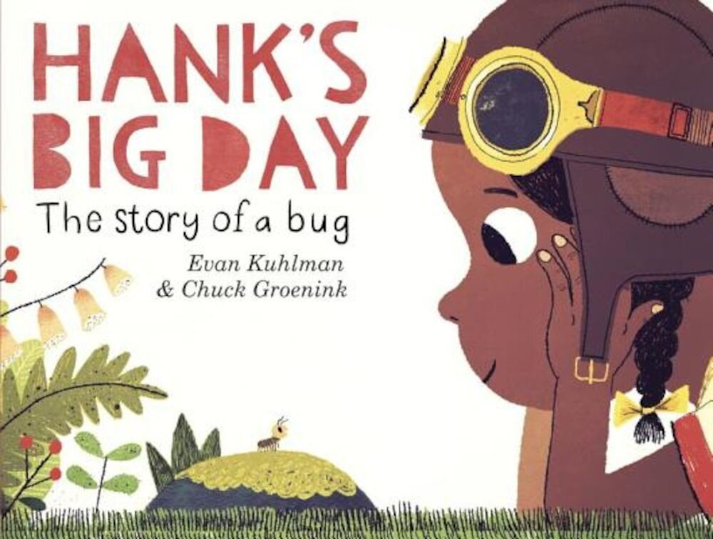 Hank's Big Day: The Story of a Bug, Hardcover