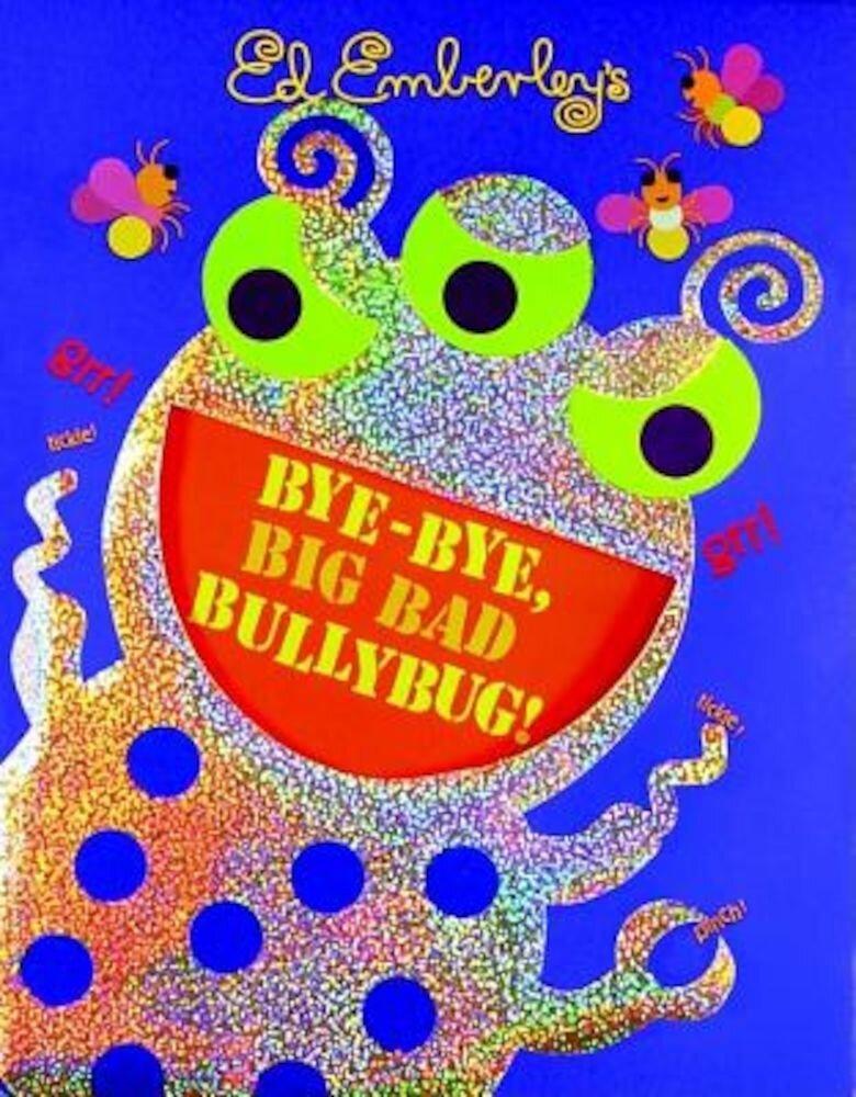 Bye-Bye, Big Bad Bullybug!, Hardcover