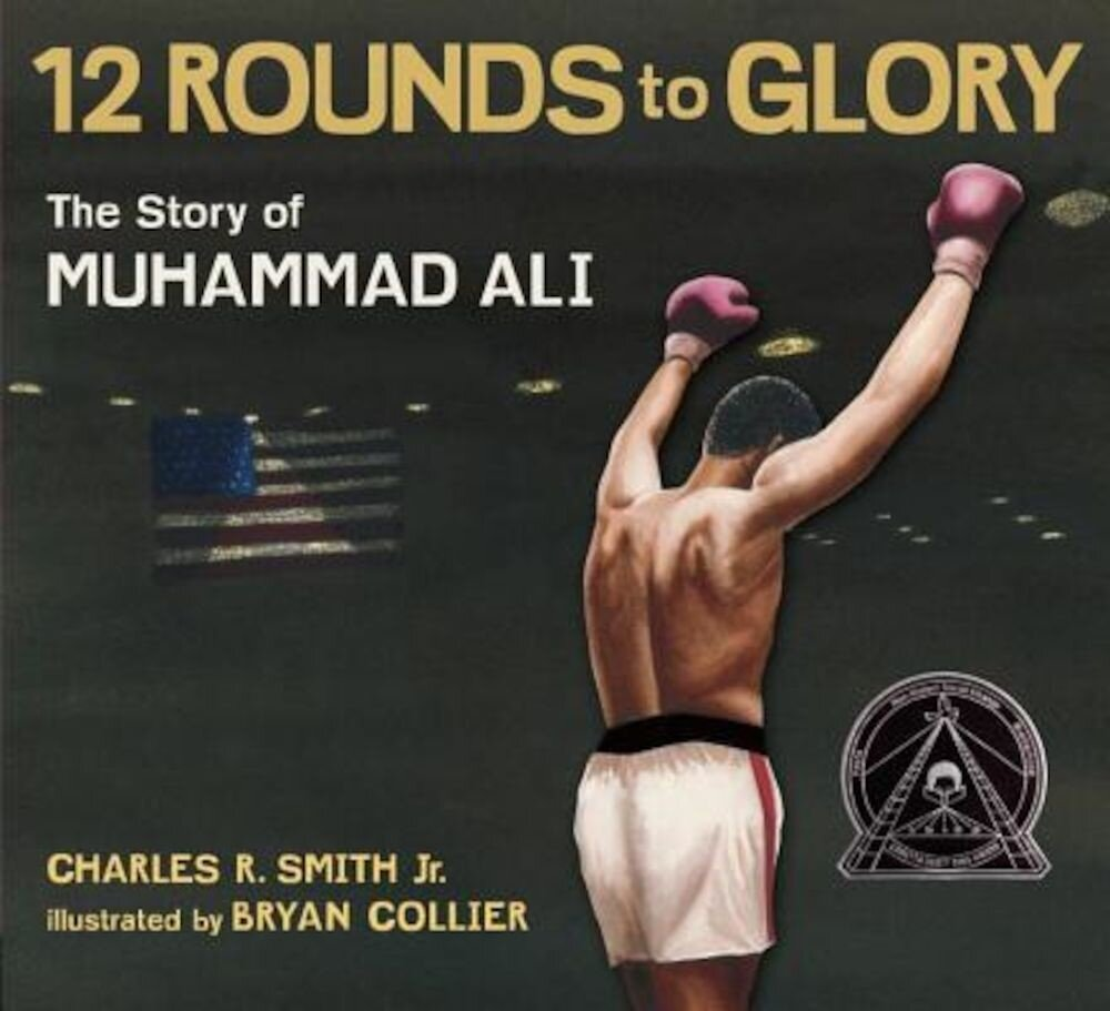 Twelve Rounds to Glory: The Story of Muhammad Ali, Paperback