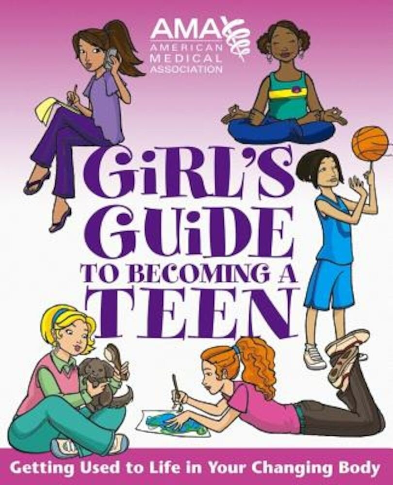 American Medical Association Girl's Guide to Becoming a Teen, Paperback
