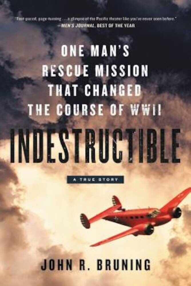Indestructible: One Man's Rescue Mission That Changed the Course of WWII, Hardcover