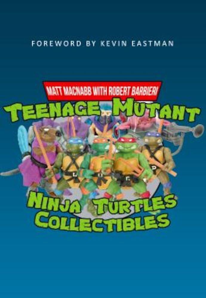 Teenage Mutant Ninja Turtles Collectibles, Paperback