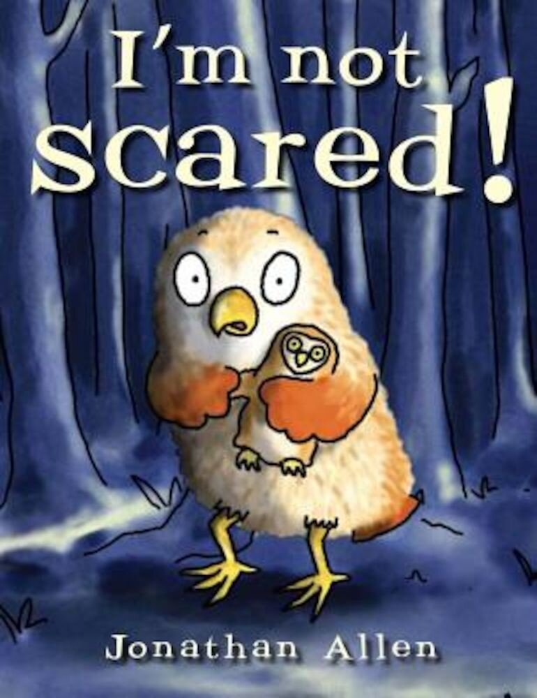 I'm Not Scared!, Hardcover