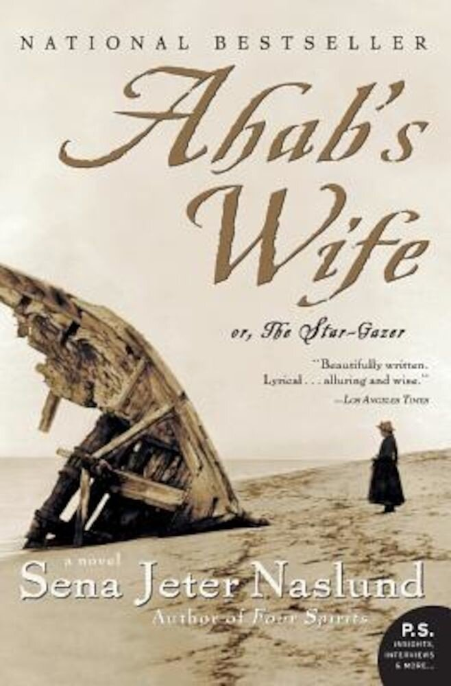 Ahab's Wife: Or, the Star-Gazer: A Novel, Paperback
